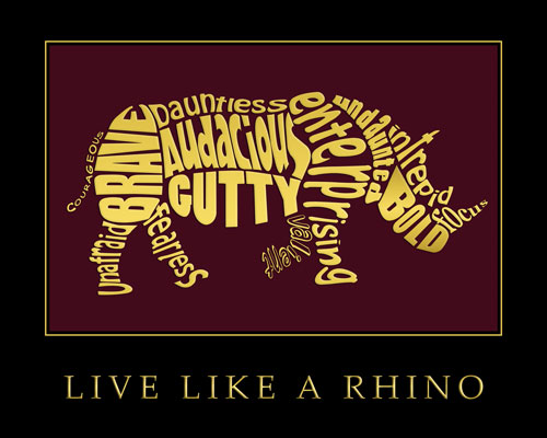 Live Like a Rhino Motivational Poster